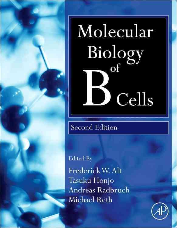Molecular Biology of B Cells By Honjo, Tasuku (EDT)/ Reth, Michael (EDT)/ Radbruch, Andreas (EDT)/ Alt, Frederick (EDT)