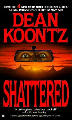 Shattered By Koontz, Dean R.
