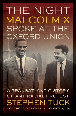 The Night Malcolm X Spoke at the Oxford Union By Tuck, Stephen/ Gates, Henry Louis (FRW)